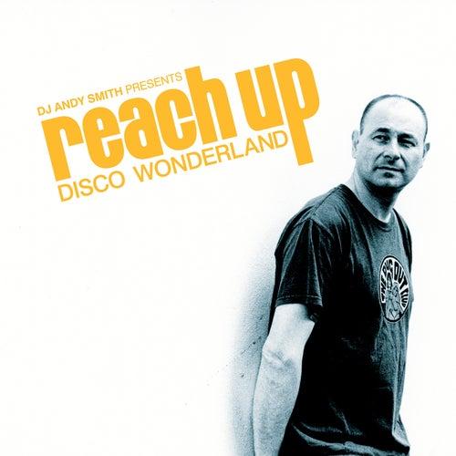 DJ Andy Smith Presents 'Reach up – Disco Wonderland' de Various Artists
