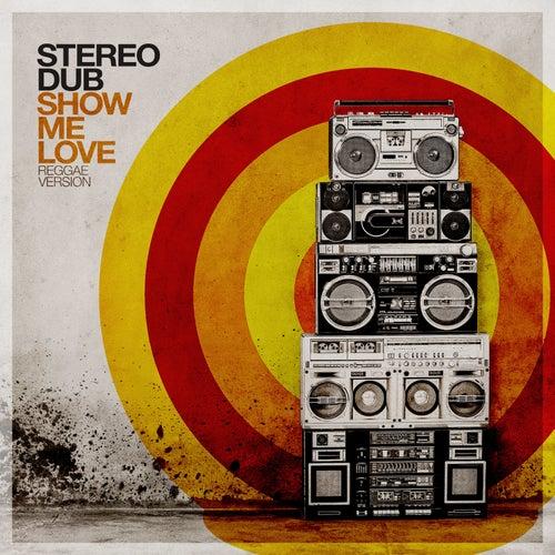 Show Me Love (Reggae Version) de Stereo Dub