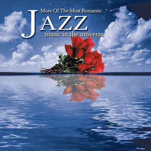 More Of The Most Romantic Jazz Music In The Universe von Various Artists