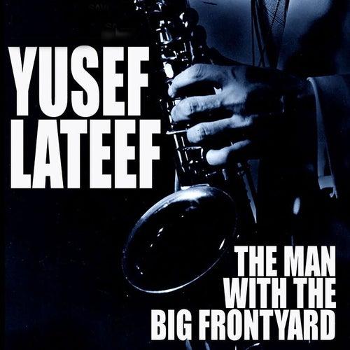 The Man With The Big Frontyard de Yusef Lateef