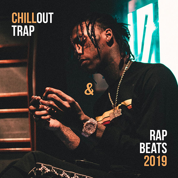 Chillout Trap & Rap Beats 2019 by Good Energy Club