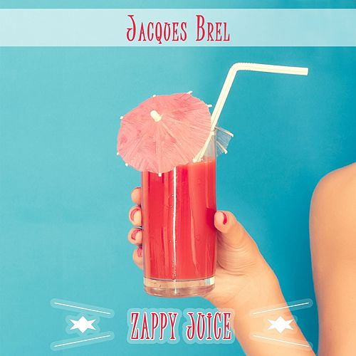 Zappy Juice von Jacques Brel