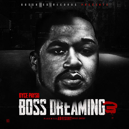 Boss Dreaming 3 von Dyce Payso