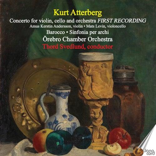 Kurt Atterberg: Concerto for Violin, Cello and Orchestra - Barocco - Sinfonia per archi de Various Artists