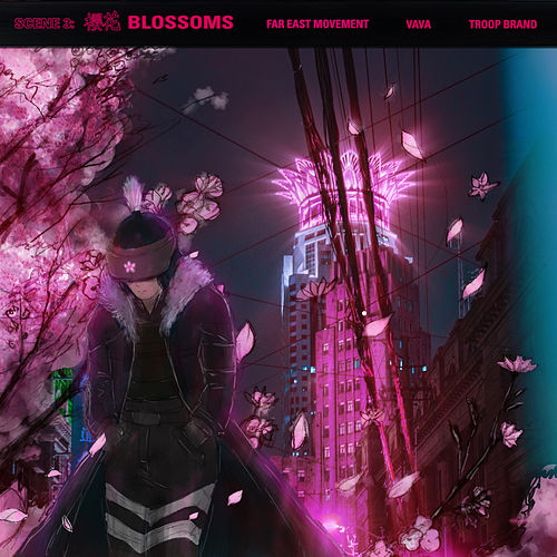 Blossoms (feat. Vava & Troop Brand) by Far East Movement