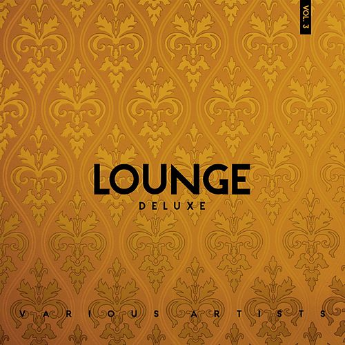 Lounge Deluxe, Vol. 3 by Various Artists