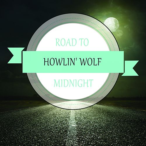Road To Midnight de Howlin' Wolf