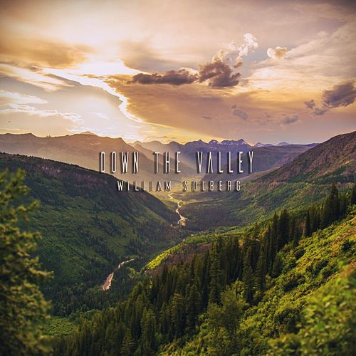 Down the Valley de William Solberg