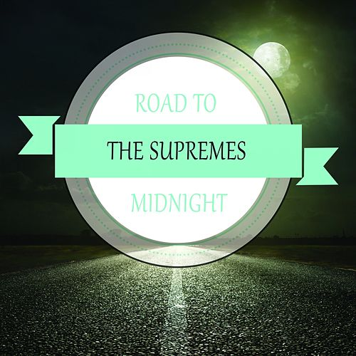 Road To Midnight von The Supremes