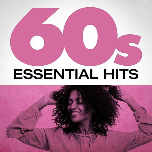 60s Essential Hits by Various Artists