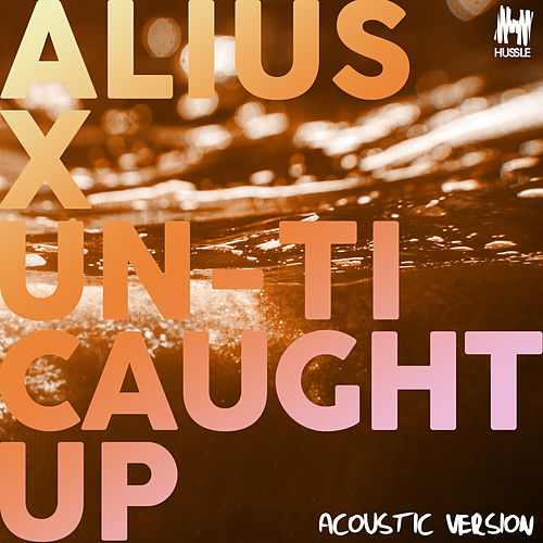 Caught Up (Acoustic Version) de Alius