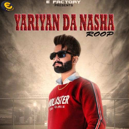 Yariyan da Nasha by Roop