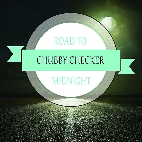 Road To Midnight de Chubby Checker