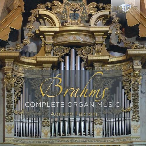 Brahms: Complete Organ Music by Adriano Falcioni