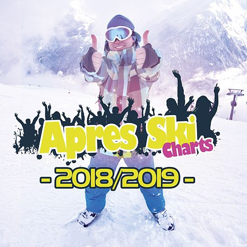 Après Ski Charts - 2018/2019 von Various Artists
