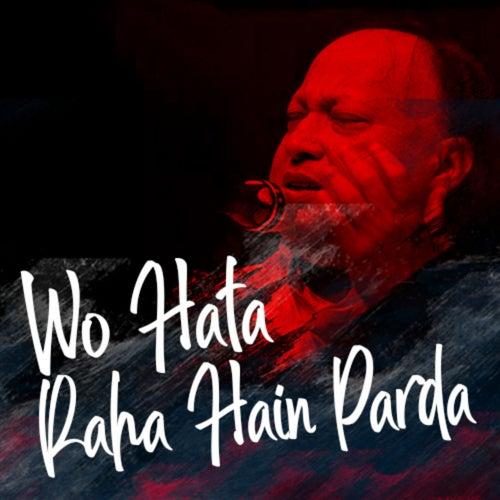 Woh Hata Rahe Hain Parda von Nusrat Fateh Ali Khan