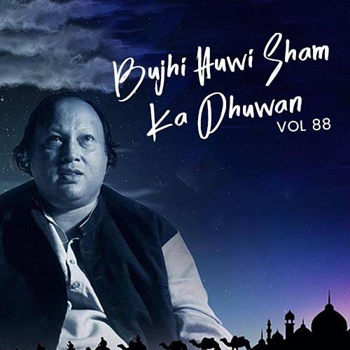 Bujhi Huwi Shama Ka Dhuwan Album 88 von Nusrat Fateh Ali Khan