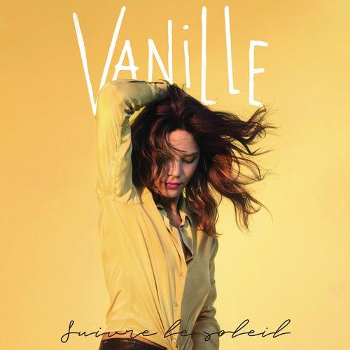 Suivre le soleil de Vanille