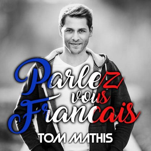 Parlez vous Francais by Tom Mathis