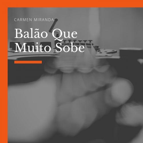 Balão Que Muito Sobe by Carmen Miranda