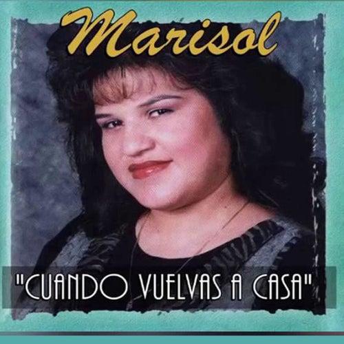 Cuando Vuelvas A Casa by Marisol