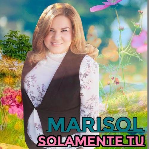 Solamente Tu by Marisol