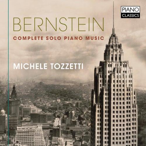 Bernstein: Complete Solo Piano Music by Michele Tozzetti