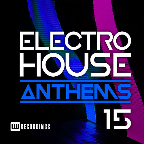 Electro House Anthems, Vol. 15 - EP von Various Artists