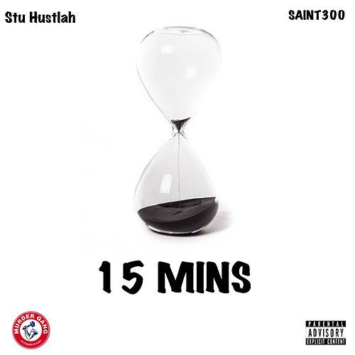 15 Minutes by Saint300