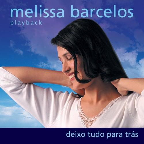 Deixo Tudo para Tr??s (Playback) by Melissa Barcelos