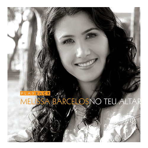 No Teu Altar (Playback) by Melissa Barcelos