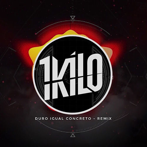 Duro Igual Concreto (Remix) by 1Kilo