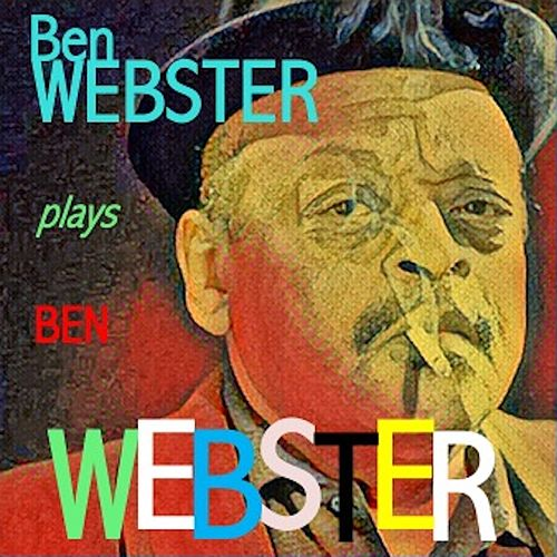 Ben Webster plays Ben Webster by Ben Webster