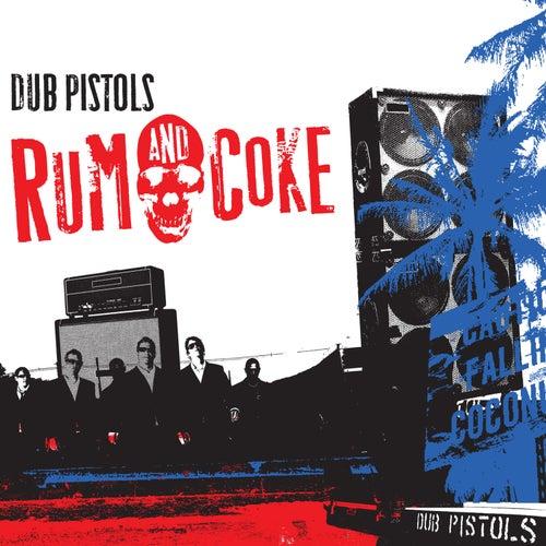 Rum & Coke von Dub Pistols