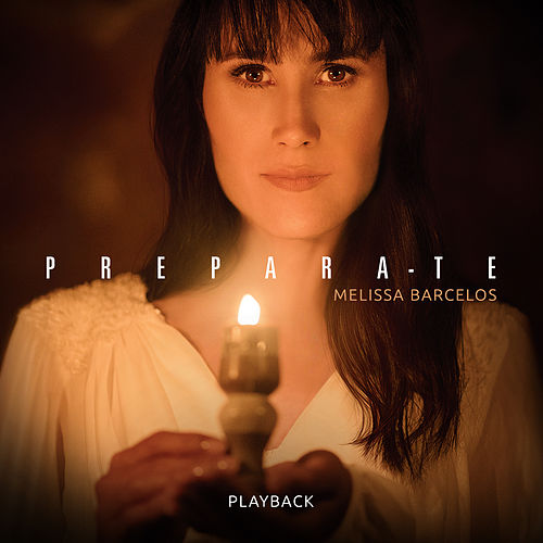Prepara-te (Playback) by Melissa Barcelos