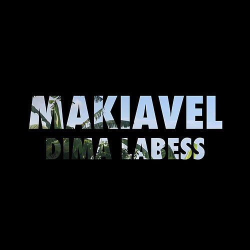 Dima labess de Makiavel