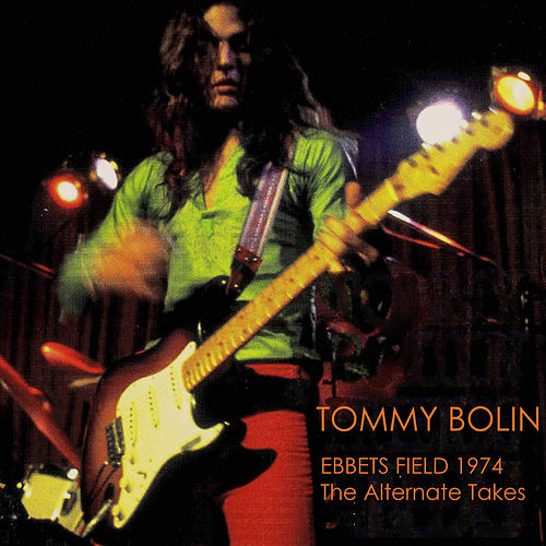 Ebbets Field 1974: The Alternate Takes (Tommy Bolin Archives Masters) by Tommy Bolin