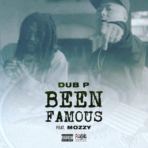 Been Famous (feat. Mozzy) von Dub P