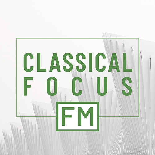 Classical Focus FM van Various Artists