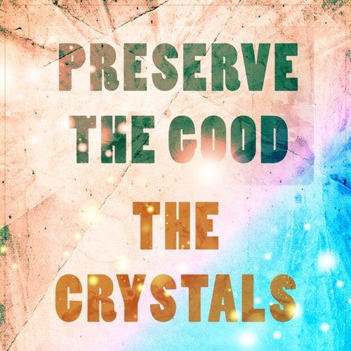 Preserve The Good de The Crystals