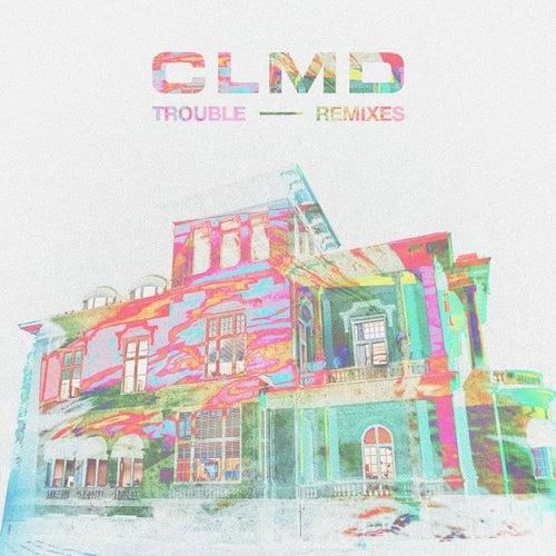 Trouble (Remixes) fra CLMD