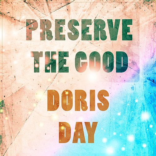 Preserve The Good von Doris Day
