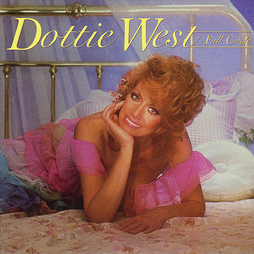 Full Circle von Dottie West