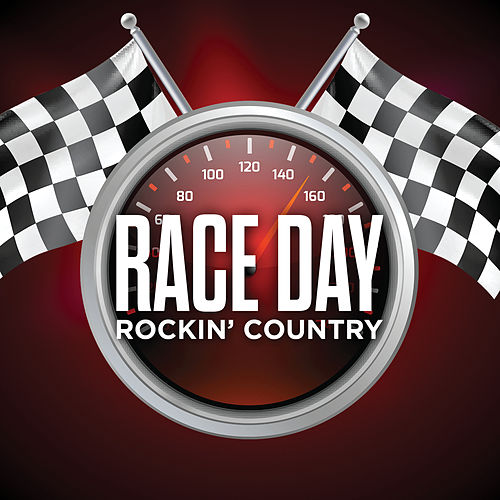 Race Day Rockin' Country by Various Artists