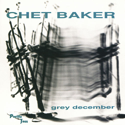 Grey December by Chet Baker