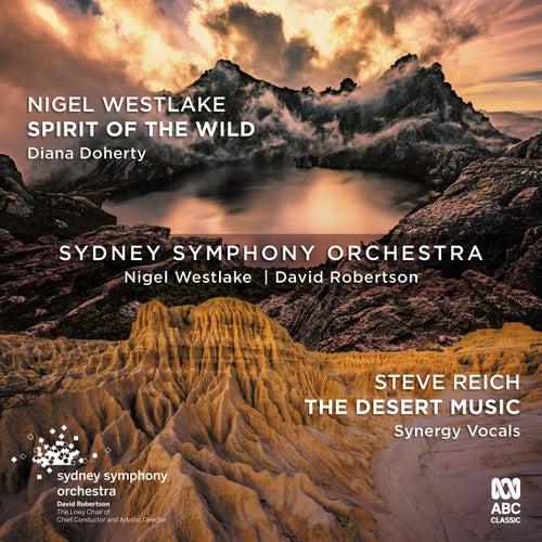 Westlake: Spirit of the Wild / Reich: The Desert Music von Sydney Symphony Orchestra