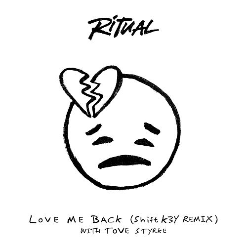 Love Me Back (Shift K3Y Remix) by Ritual