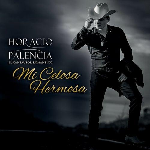 Mi Celosa Hermosa de Horacio Palencia