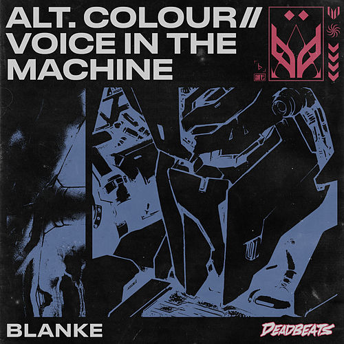 Alt.Colour // Voice In The Machine by Blanke