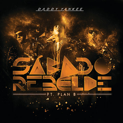 Sábado Rebelde by Daddy Yankee